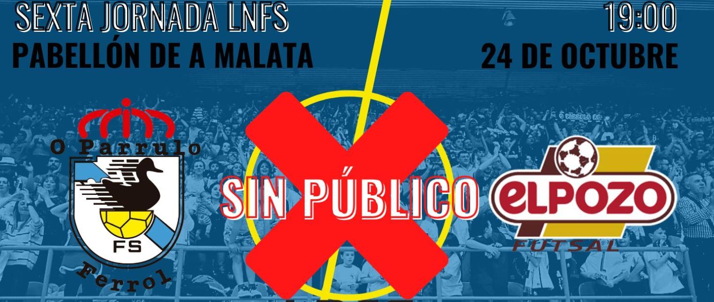 El partido entre O Parrulo Ferrol y Elpozo Murcia se disputará a puerta cerrada